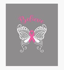 Breast Cancer Believe  Photographic Print