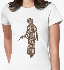 Aren't you a little too short Women's Fitted T-Shirt