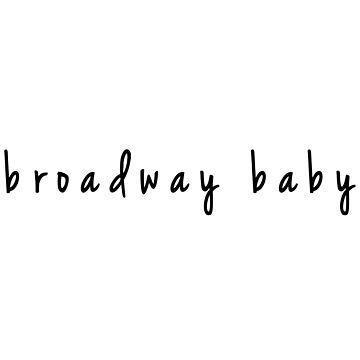 broadway baby by jessguida