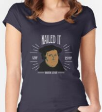 Martin Luther Funny 500 Years of Reformation | Nailed It Women's Fitted Scoop T-Shirt
