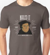 Martin Luther Funny 500 Years of Reformation | Nailed It T-Shirt