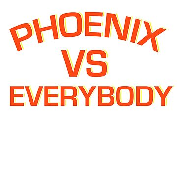 PHOENIX VS EVERYBODY AND EVERYONE by Motion45