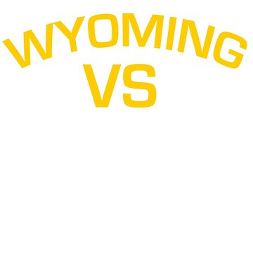 WYOMING VS EVERYBODY AND EVERYONE by Motion45