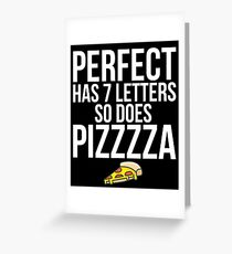 Perfect Has 7 Letters So Does Pizzzza