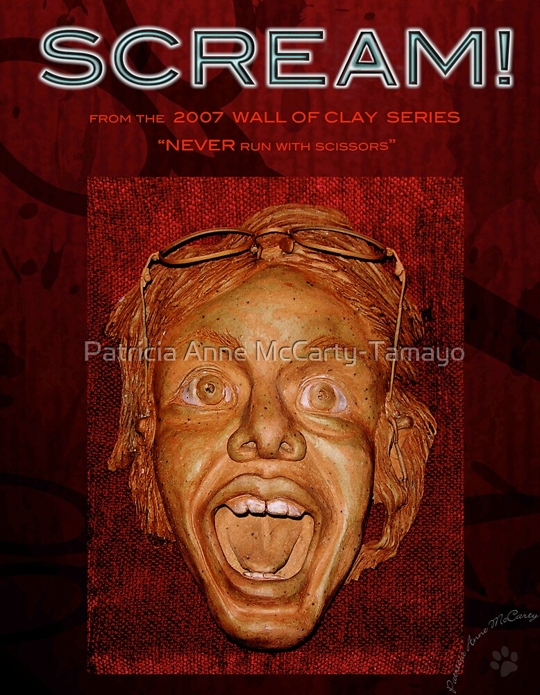 """WALL of CLAY: """"SCREAM!"""" by Patricia Anne McCarty-Tamayo"""