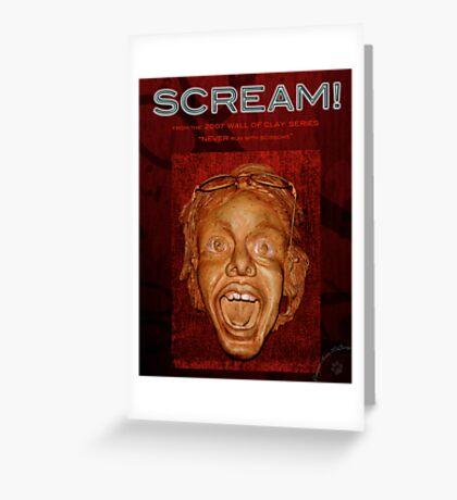 "WALL of CLAY: ""SCREAM!"" Greeting Card"