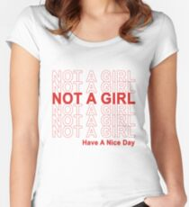 Not A Girl, Have A Nice Day! Women's Fitted Scoop T-Shirt