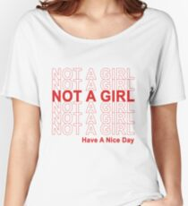 Not A Girl, Have A Nice Day! Women's Relaxed Fit T-Shirt
