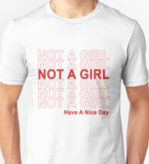 Not A Girl, Have A Nice Day! Unisex T-Shirt