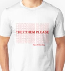 They/Them Please, Have A Nice Day! Unisex T-Shirt