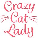 Crazy Cat Lady - Pink by catloversaus