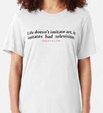"Life doesn't imitate... ""Woody Allen"" Inspirational Quote Slim Fit T-Shirt"