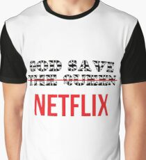 God save  ̶T̶h̶e̶ ̶Q̶u̶e̶e̶n̶  Netflix Graphic T-Shirt