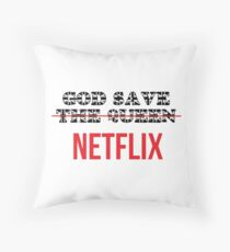 God save  ̶T̶h̶e̶ ̶Q̶u̶e̶e̶n̶  Netflix Throw Pillow