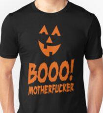 Booo! Motherfucker T-Shirt