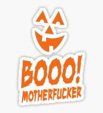 Booo! Motherfucker Sticker