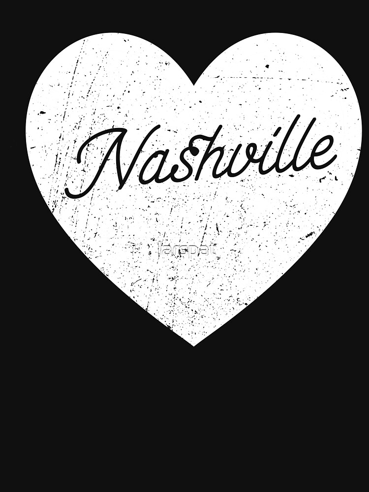 I Love Nashville T-Shirt Funny Tennessee Small Town City Bliss Men Women's Tee by larspat
