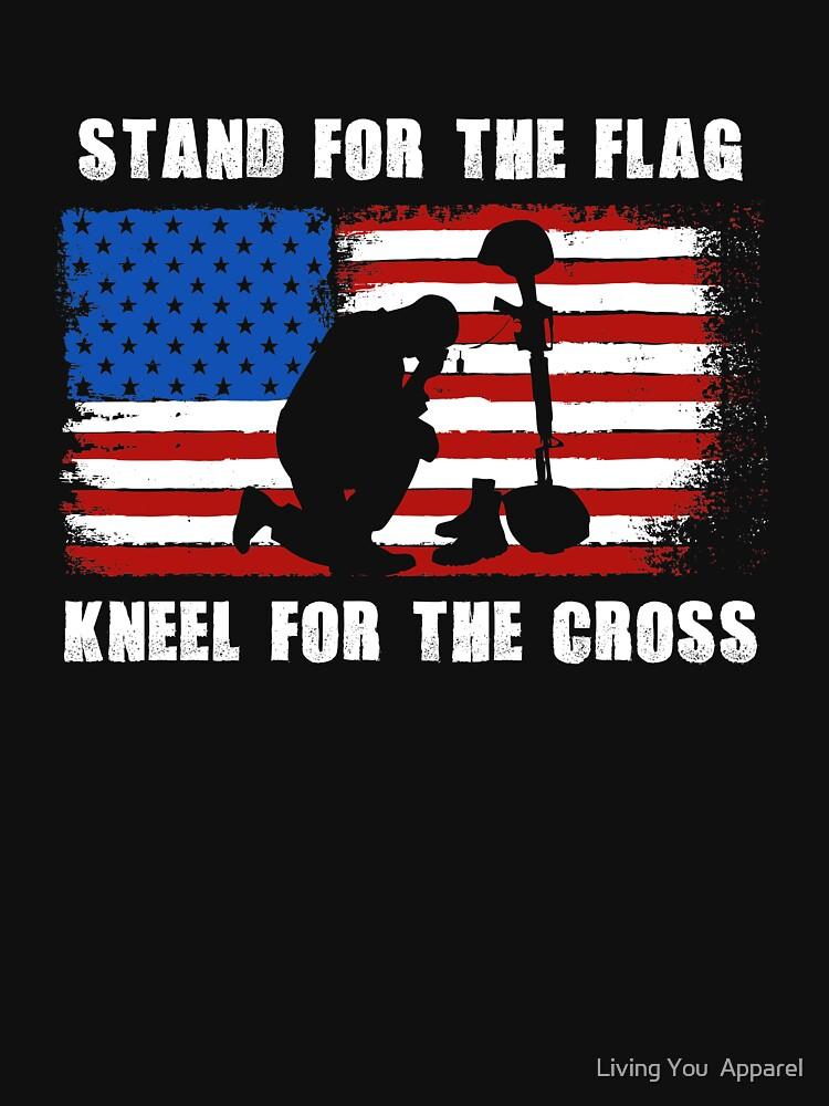 I Stand Shirt | I Stand Tshirt | I Stand T-Shirt | I Stand T Shirt | I Stand For The National Anthem | I Stand For The Flag Kneel For The Cross by mikevdv2001
