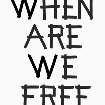 when are we free by gwschenk