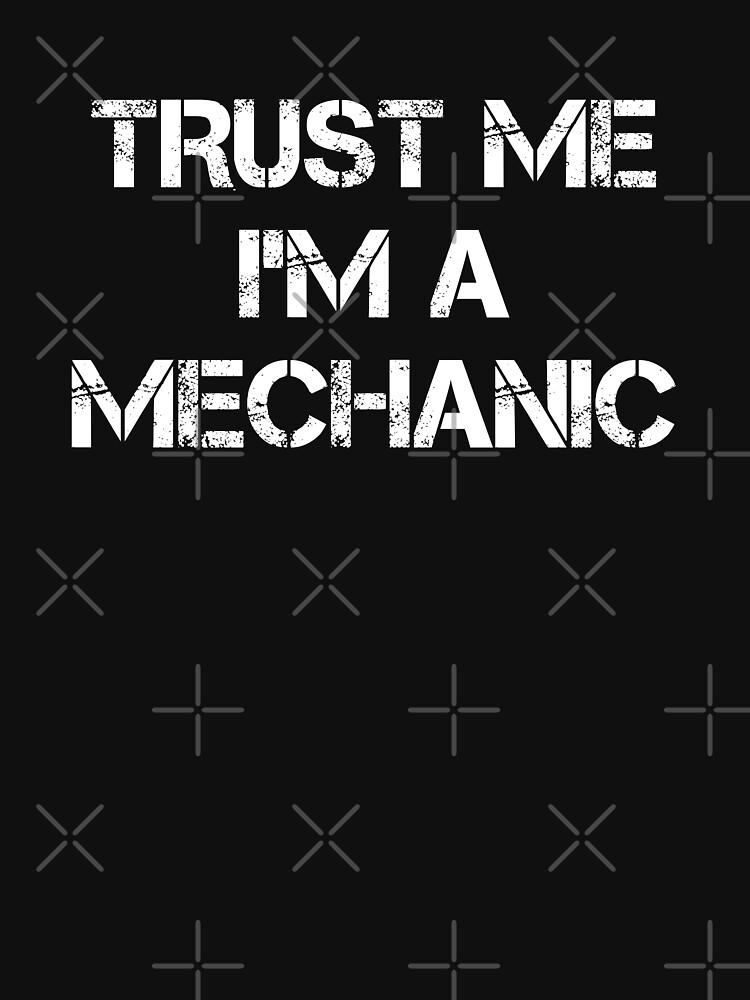 Trust Me I'm A Mechanic by lurchmerch
