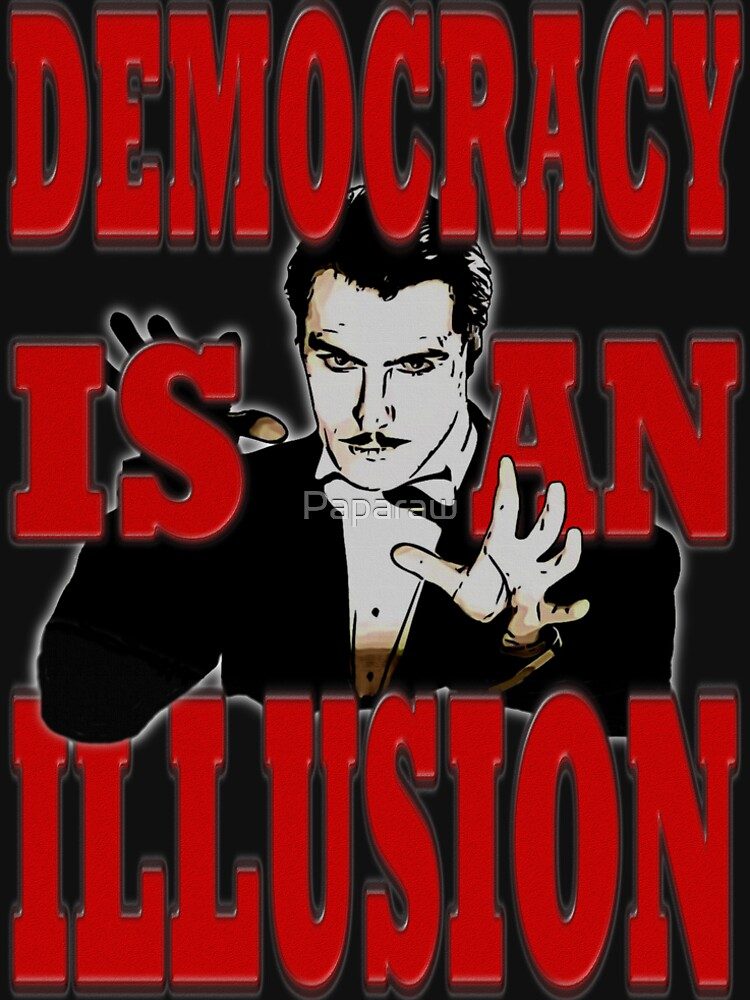 DEMOCRACY IS AN ILLUSION by Paparaw
