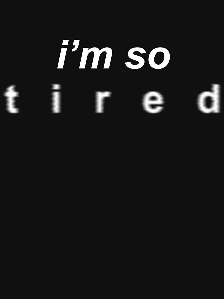 i'm  so tired Hoodie by bartek030963