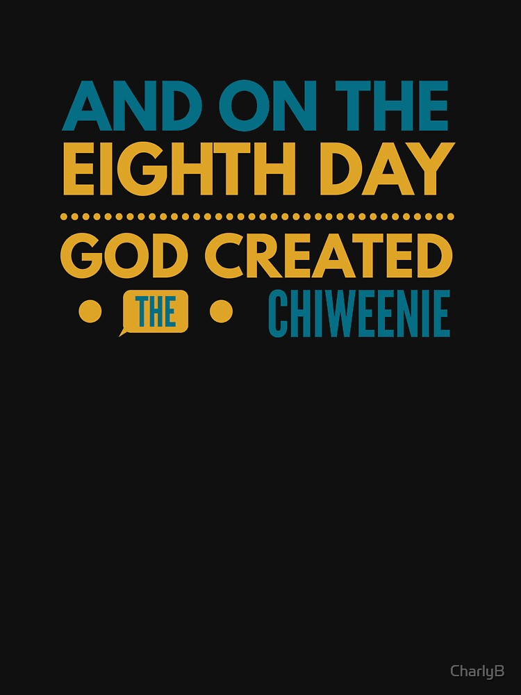 God created the Chiweenie  by CharlyB