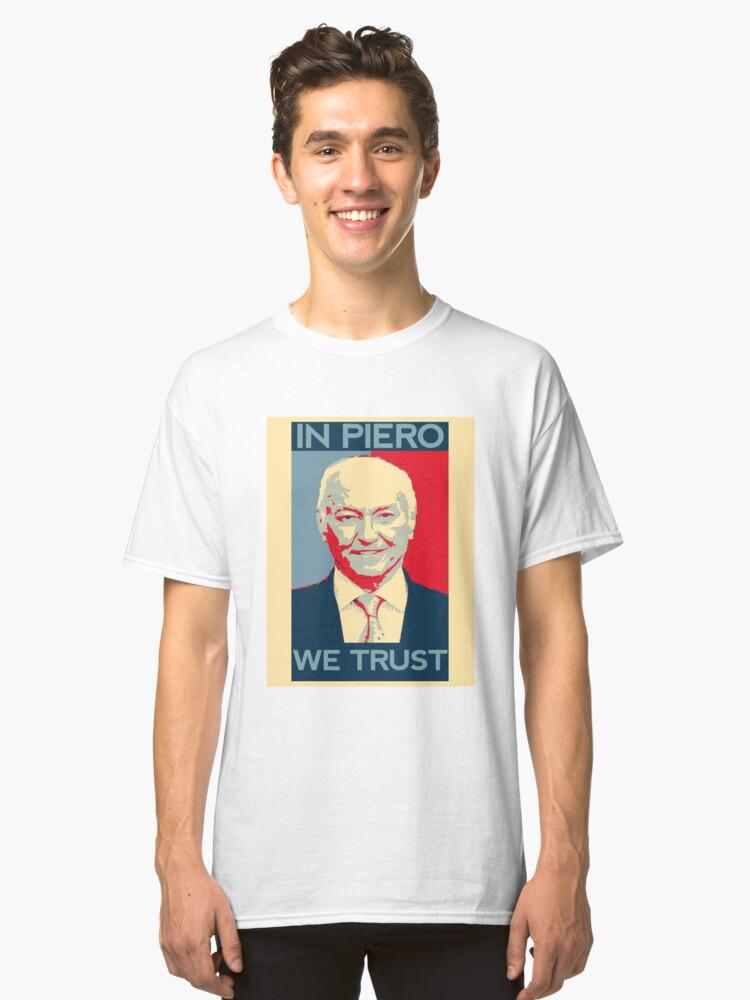 In Piero we Trust Classic T-Shirt Front