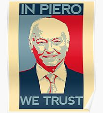 In Piero we Trust Poster