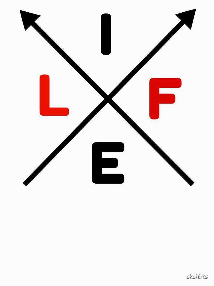 life t-shirts by skshirts