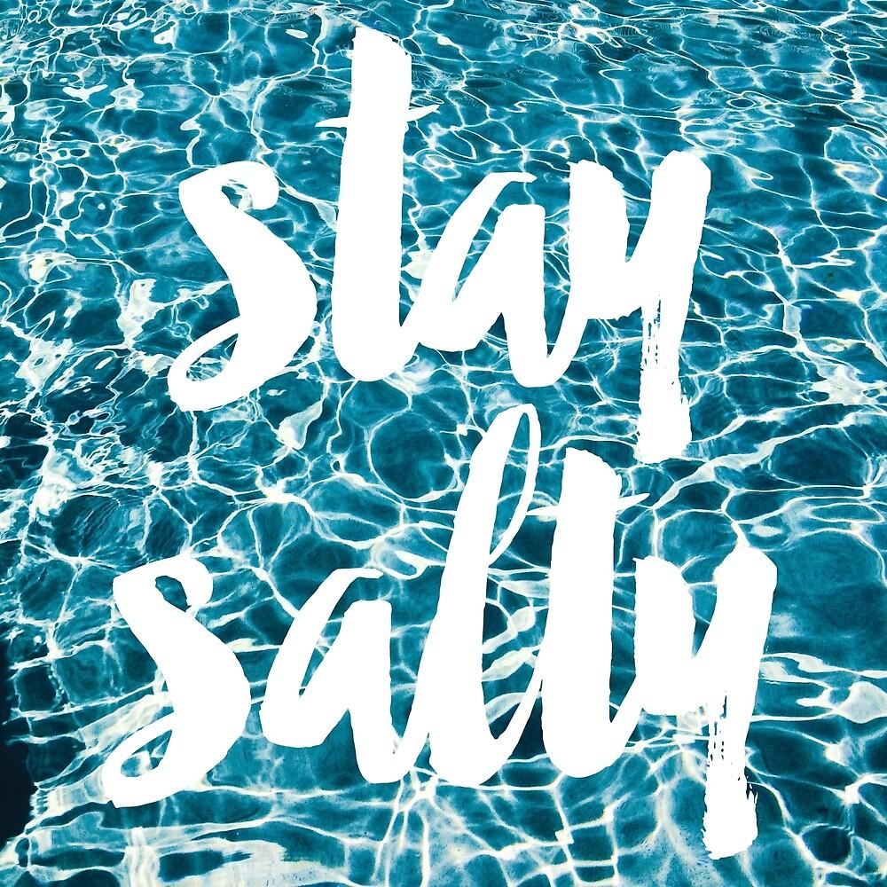 Stay Salty von wakeupstoked