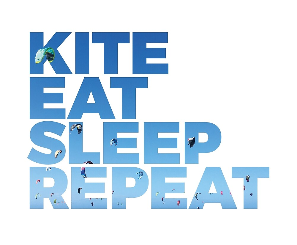 Kite, Eat, Sleep, Repeat von wakeupstoked