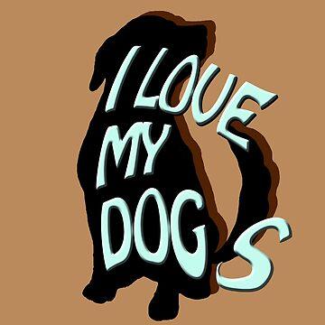 I love my dogs by 3dgartstudio