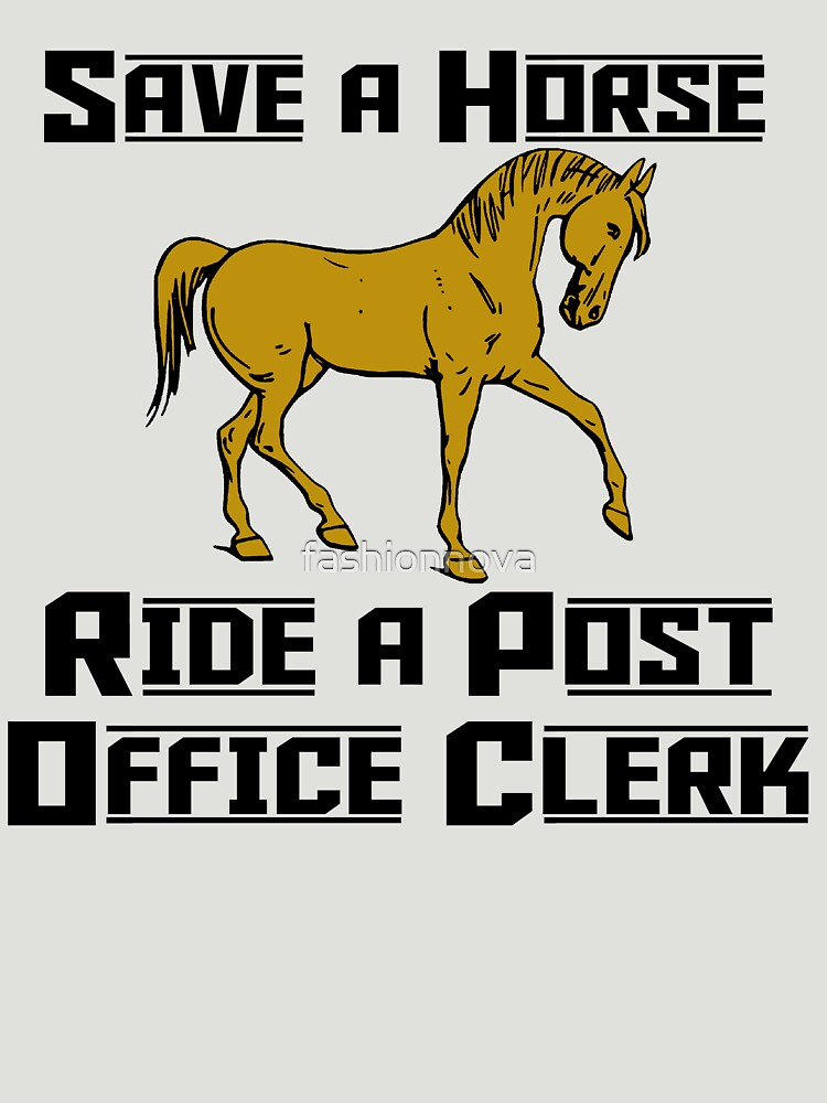 Save a horse - Ride a post office clerk by fashionnova