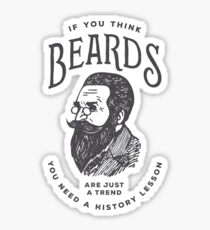 If You Think Beards are Just a Trend You Need a History Lesson Sticker