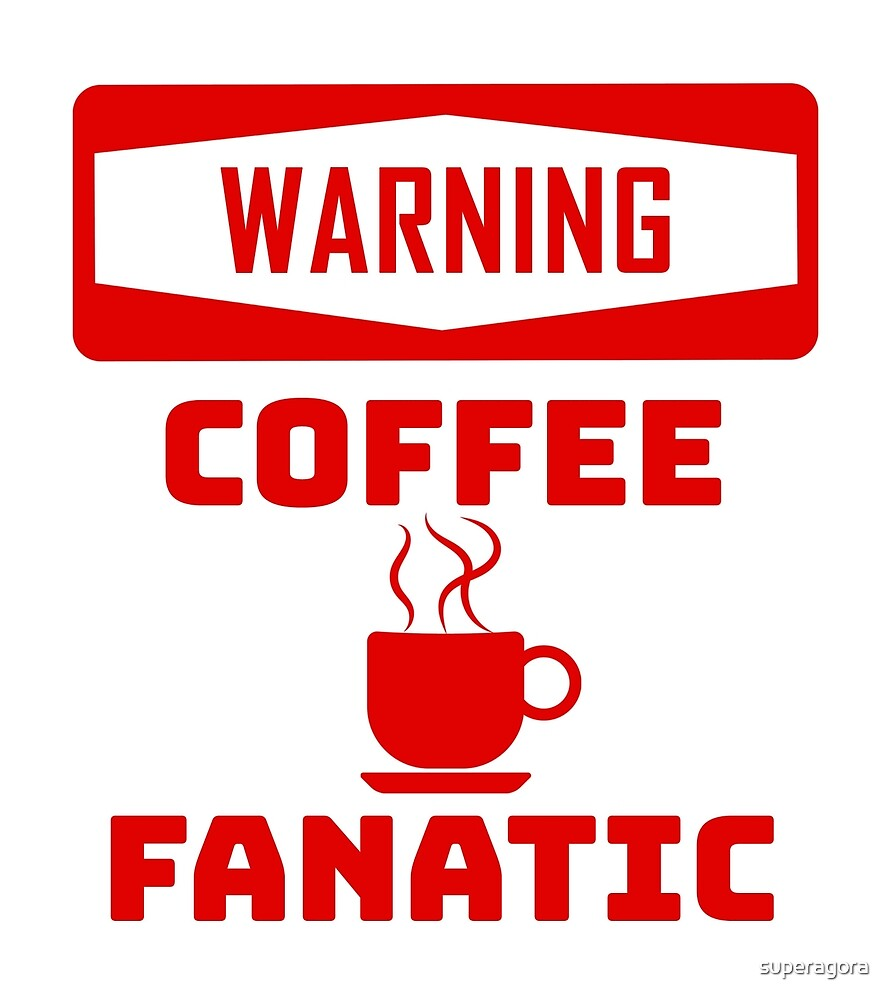 Coffee Fanatic in Red Letters by superagora