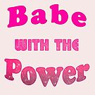 Babe With The Power by Jessica Slater