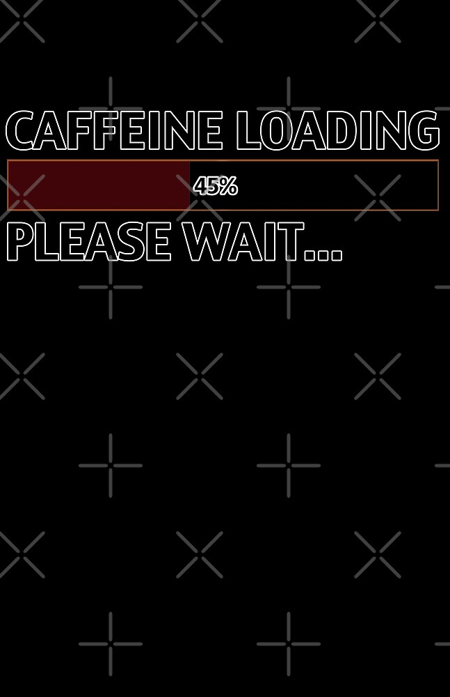 Caffeine Loading - Please Wait by jdamelio