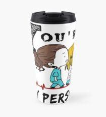 You are my person mug - Friendship - Friends for ever Travel Mug