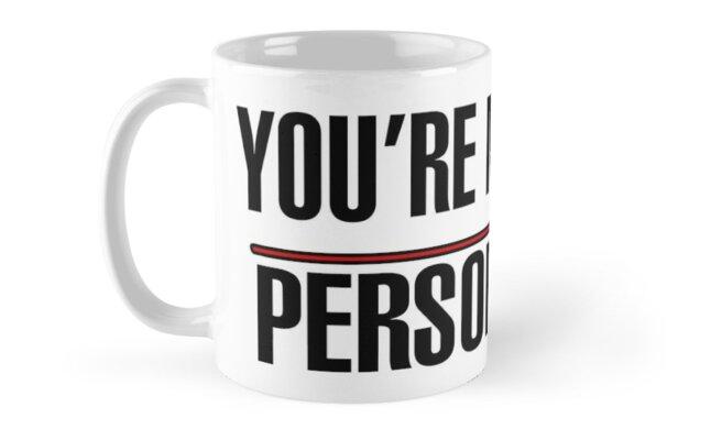 You are my person mug by fashionnova