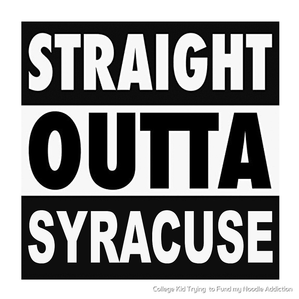 Straight Outta Syracuse  by College Tailgate Designs