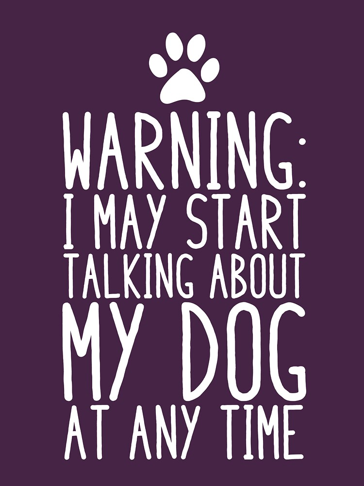I May Start Talking About My Dog At Any Time by kamrankhan
