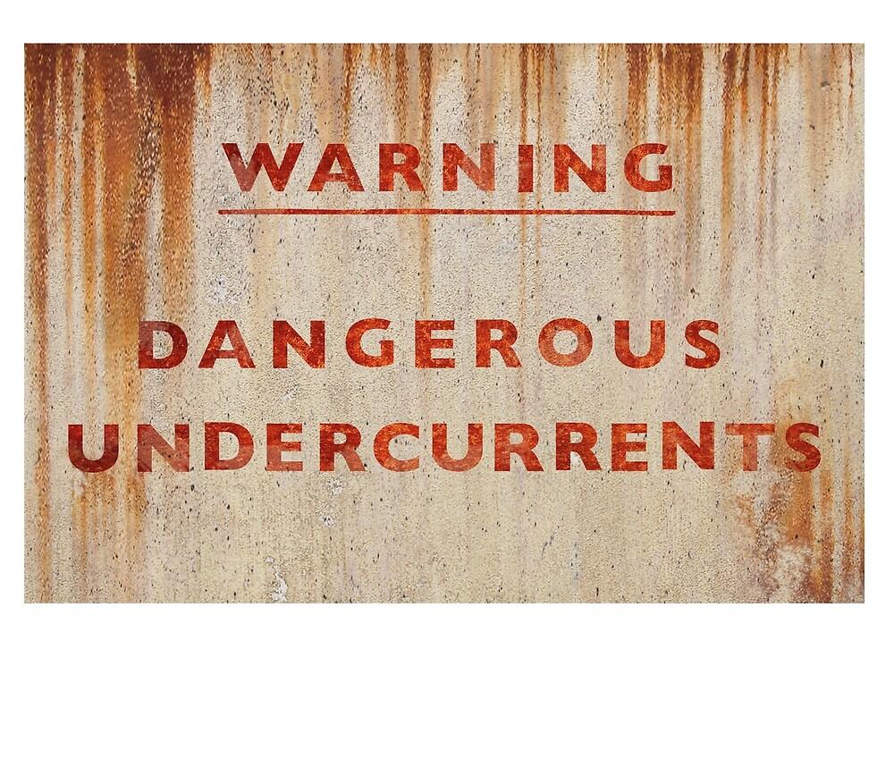 DANGEROUS UNDERCURRENTS by Clayton Hickman