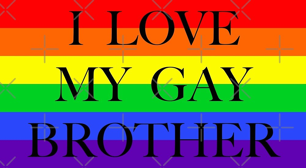 Large Pride Flag with I Love My Gay Brother by litmusician