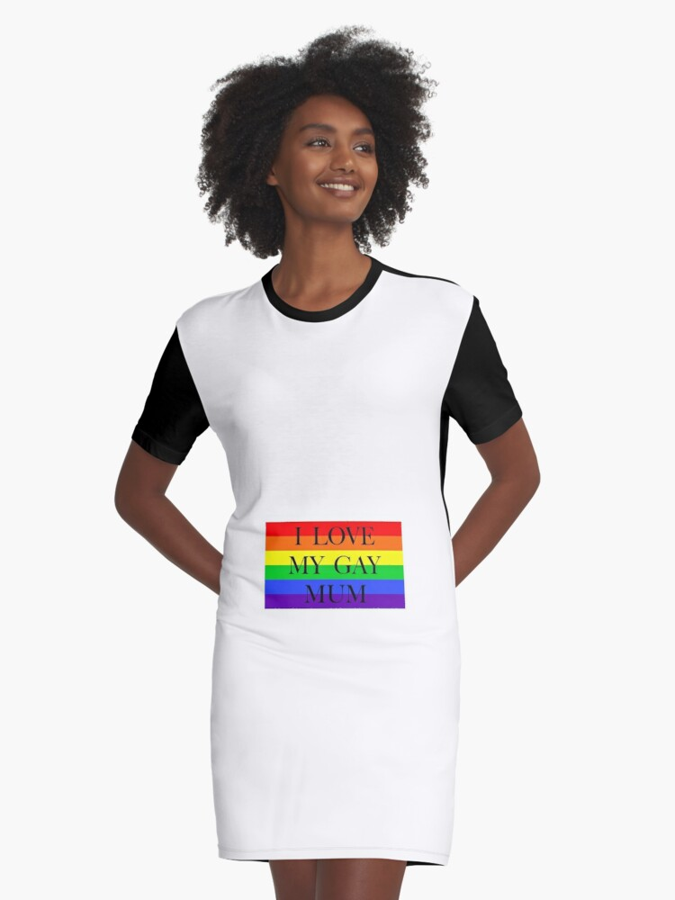 Large Pride Flag with I Love My Gay Mum Graphic T-Shirt Dress Front
