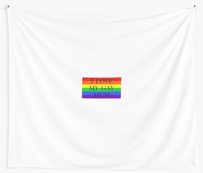 Large Pride Flag with I Love My Gay Mum by litmusician