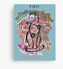 Life's Purrvect! Canvas Print