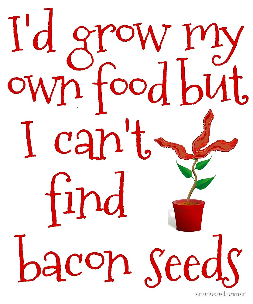 I can't find bacon seeds by anunusualwoman
