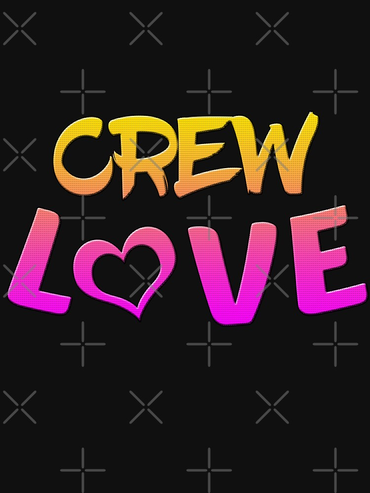 Crew Love by AHobbyAJob