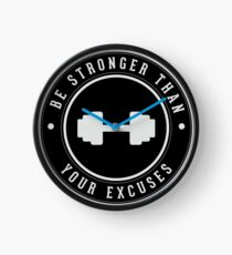 Be stronger than your excuses Clock